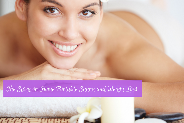 The Story on Home Portable Sauna and Weight Loss